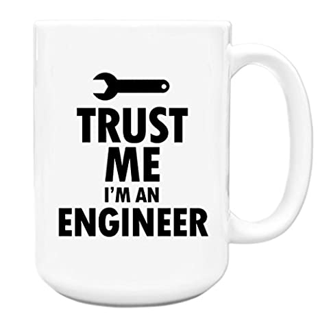 Trust me I'm an Engineer work gift idea 15oz Large