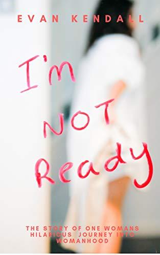 Im not Ready (English Edition) eBook: Evan Kendall: Amazon.es: Tienda Kindle