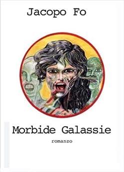 Morbide Galassie di [Fo, Jacopo]