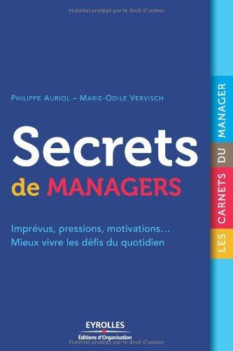 Secrets de managers : Imprévus, pressions, motivations... Mieux vivre les défis du quotidien par Marie-Odile Vervisch
