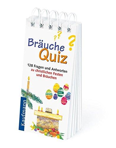 Bräuche-Quiz. 128 Fragen und Antworten zu christlichen Festen und Bräuchen