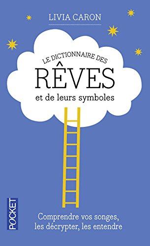 Le dictionnaire des rêves et de leurs symboles par Livia CARON