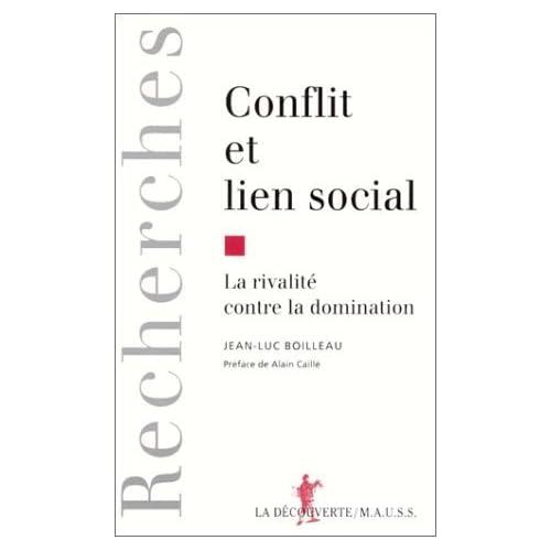 Conflit et lien social. La rivalité contre la domination de Jean-Luc Boilleau (2 février 1995) Broché