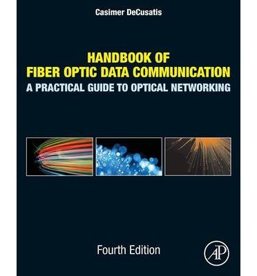 [ { Handbook of Fiber Optic Data Communication: A Practical Guide to Optical Networking (Revised) } ] BY ( Author ) Sep-2013 [ Paperback ]