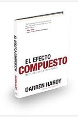 El Efecto Compuesto (The Compound Effect) (Spanish Edition) by Darren Hardy (2011) Paperback Broché