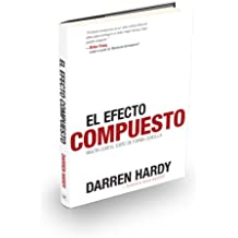 El Efecto Compuesto (The Compound Effect) (Spanish Edition) by Darren Hardy (2011) Paperback