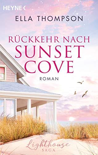 Rückkehr nach Sunset Cove: Roman - (Die Lighthouse-Saga, Band 1)