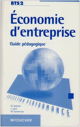 Economie d'entreprise : BTS, 2ème année (guide pédagogique) par Michel Darbelet