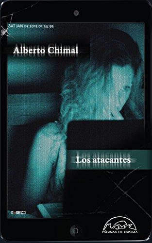 Los atacantes (Voces / Literatura nº 217) par Alberto Chimal
