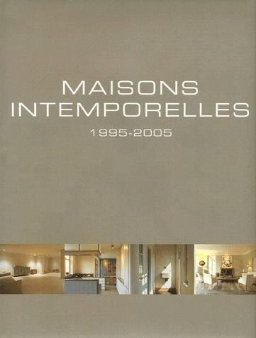 Maisons intemporelles : 1995-2005, Edition trilingue franais-anglais-nerlandais