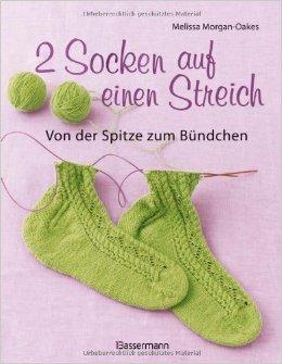 2 Socken auf einen Streich - von der Spitze zum Bündchen von Melissa Morgan-Oakes ( 3. September 2012 )