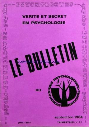 BULLETIN DES PSYCHOLOGUES (LE) [No 61] du 01/09/1984 - VERITE ET SECRET EN PSYCHOLOGIE - JEAN-LUC VIAUX - F. CODRON - S. PUCHEU - M. CARUSO - F. BERNET - J.Y. LEVENTAL - M. GAUDRIAULT - G. SCHOPP - J.P. DEMANGE - H. HOLOMUCKI - JEAN DOR