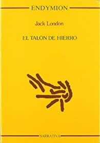El talón de hierro par Jack London