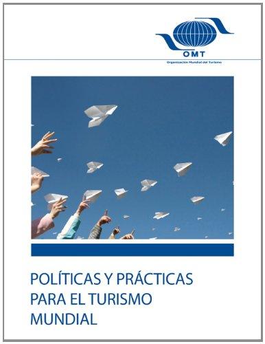 Descargar Libro Politicas y practicas para el turismo mundial / Policies and practices for world tourism de Not Available