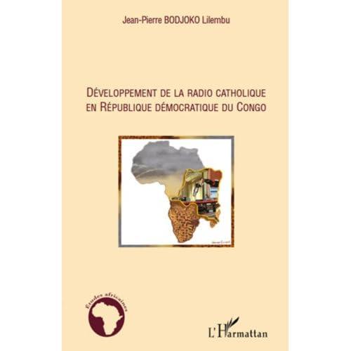 Développement de la radio catholique en République Démocratique du Congo (Études africaines)