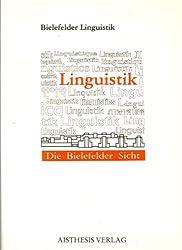 Linguistik: Die Bielefelder Sicht (German Edition)