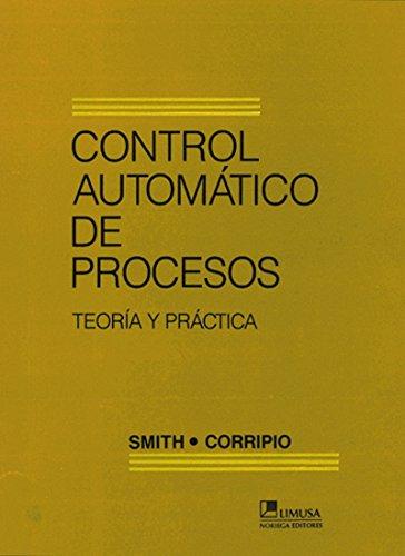 Control Automatico De Procesos / Automatic Process Control: Teoria Y Practica/ Theory and Practice
