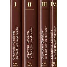 Geschichte der Stadt Rom im Mittelalter. Vom V. bis zum XVI. Jahrhundert, 4 Bände