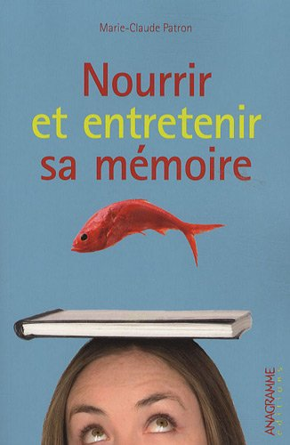 Nourrir et entretenir sa mémoire par Marie-Claude PATRON