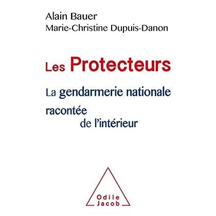 Les Protecteurs: La gendarmerie nationale racontée de l'intérieur