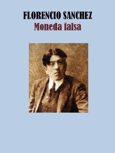 MONEDA FALSA por FLORENCIO SANCHEZ