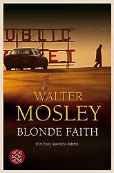 Blonde Faith: Ein Easy Rawlins Krimi (Literatur)