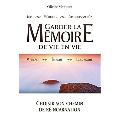 Garder la mémoire de vie en vie: Choisir son chemin de réincarnation (Pratique et culture essénienne)