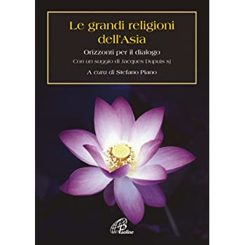 Le Grandi Religioni Dell'asia. Orizzonti Per Il Dialogo
