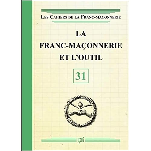 La franc-maçonnerie et l'outil - Livret 31