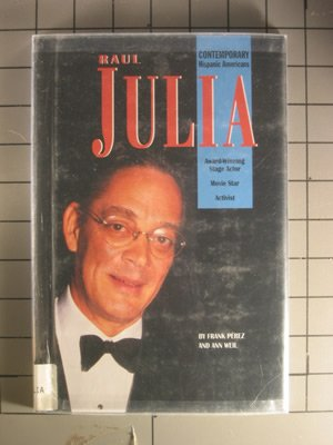 Raul Julia (Contemporary Hispanic Americans)