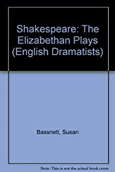 Shakespeare: The Elizabethan Plays