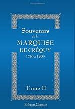 Souvenirs de la Marquise de Créquy - 1710 à 1803. Nouvelle édition, revue, corrigée et augmentée. Tome 2 de Unknown author