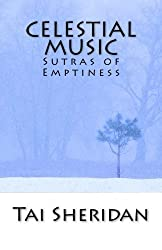 Celestial Music: Sutras of Emptiness by Tai Sheridan Ph.D. (2014-08-27)