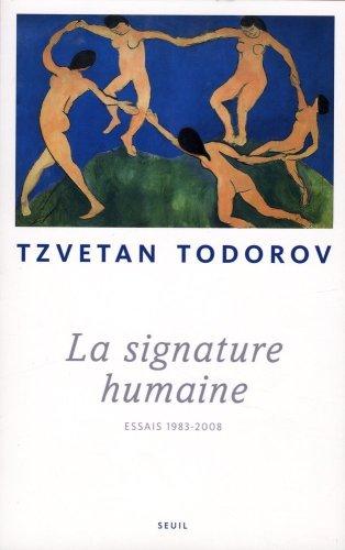 La signature humaine : Essais 1983-2008 par Tzvetan Todorov
