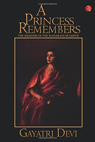 Princess Remembers: Memoirs of the Maharani of Jaipur por Gayatri Devi