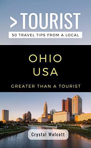 GREATER THAN A TOURIST- OHIO  USA: 50 Travel Tips from a Local (English Edition)
