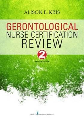 [ { Gerontological Nurse Certification Review, Second Edition (Revised) } ] BY ( Author ) May-2015 [ Paperback ]