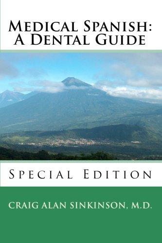 Medical Spanish: A Dental Guide por Craig Alan Sinkinson M. D.