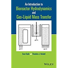 An Introduction to Bioreactor Hydrodynamics and Gas-Liquid Mass Transfer by Enes Kadic (2014-05-30)
