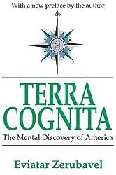 Terra Cognita: The Mental Discovery of America by Eviatar Zerubavel (2003-01-31)
