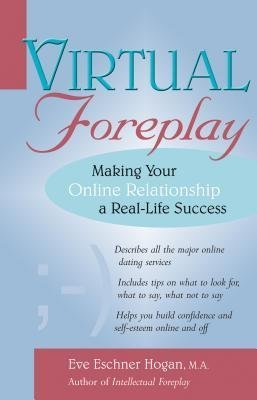 [{ Virtual Foreplay: Finding Your Soulmate Online By Hogan, Eve Eschner ( Author ) Jun - 26- 2001 ( Paperback ) } ]