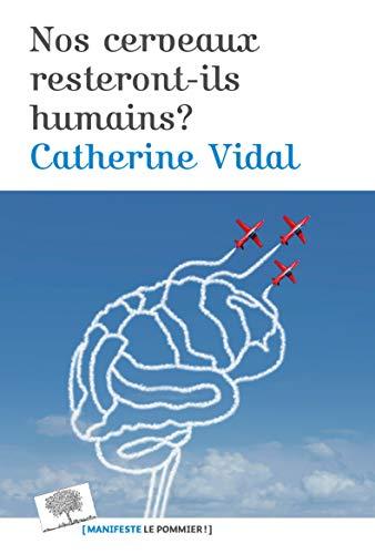 Nos cerveaux resteront-ils humains ? (Manifestes)