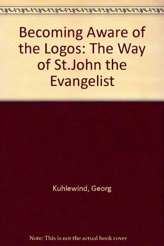 Becoming Aware of the Logos: The Way of St. John the Evangelist -