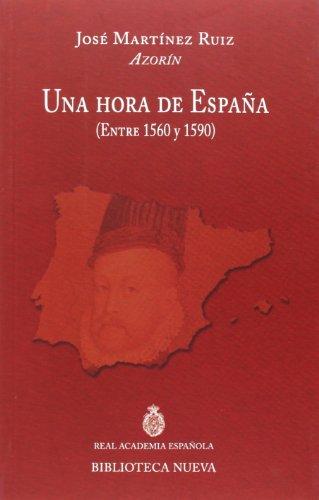 Una Hora de España (1560 - 1590), Colección Discursos de Ingreso a la Rae por José Martínez Ruiz Azorín