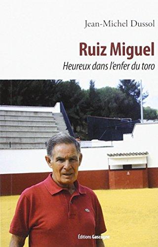 Ruiz Miguel, torero d'honneur