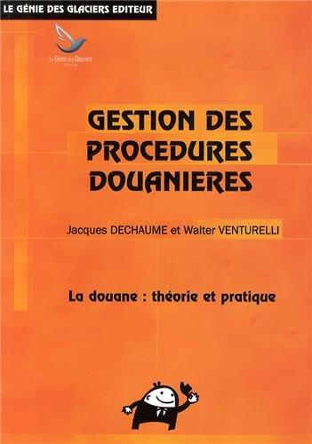 Gestion des procdures douanires : La douane : thorie et pratique