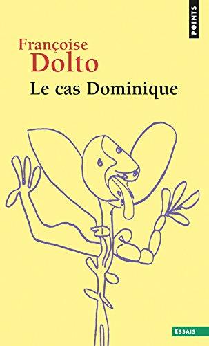 Le cas Dominique par Francoise Dolto