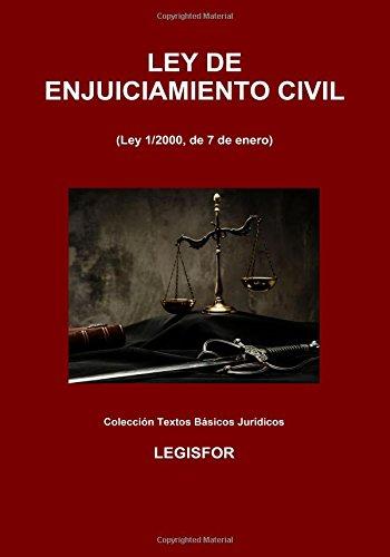 Ley de Enjuiciamiento Civil: 4.ª edición (2017). Colección Textos Básicos Jurídicos por Legisfor