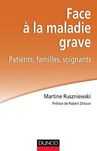 Face à la maladie grave - Patients familles soignants