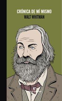 Cronica De Mi Mismo (La muchacha de dos cabezas) por Walt Whitman